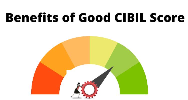 5 Benefits of Good CIBIL Score