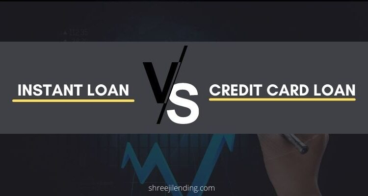Instant Loan Vs Credit Card Loan – What's Better for You?