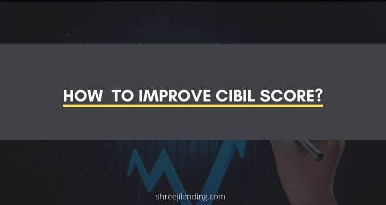 How to Improve CIBIL Score Immediately